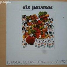 Discos de vinilo: ELS PAVESOS - EL PARDAL DE SANT JOAN... I LA BOLSERIA (LP) 1978. Lote 148798342