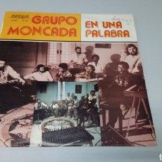 Discos de vinilo: GRUPO MONCADA - EN UNA PALABRA. LP VINILO EDICIÓN CUBANA. SON, JOROPO, AFRO-CUBAN, SALSA. Lote 157383677