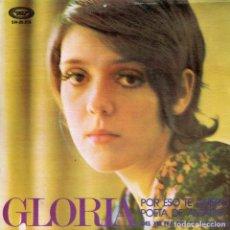 Discos de vinilo: GLORIA / POR ESO TE QUIERO (XIII FESTIVAL DE BENIDORM) / POETA DE ANTAÑO (SINGLE 1971). Lote 157384054