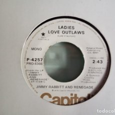 Discos de vinilo: JIMMY RABBITT AND RENEGADE LADIES LOVE OUTLAWS FOLK ROCK PROMO ORIGINAL USA 1976 NM. Lote 157385290