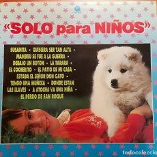 Discos de vinilo: SOLO PARA NIÑOS - 1991 FONOMUSIC. Lote 157493326