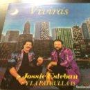 Discos de vinilo: JOSSIE ESTEBAN Y LA PATRULLA 15 - VIVIRAS. Lote 157674998