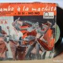 Discos de vinilo: MAMBO A LA MACHITO EL SI SI - NO NO . Lote 157711110