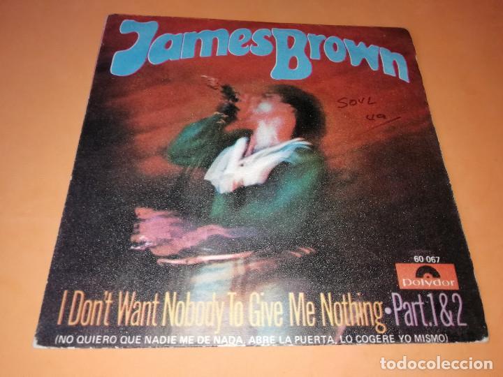 JAMES BROWN / NO QUIERO QUE NADIE ME DE NADA, ABRE LA PUERTA, LO COGERE YO MISMO (PARTES 1 Y 2 (1969 (Música - Discos - Singles Vinilo - Funk, Soul y Black Music)