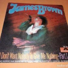 Discos de vinilo: JAMES BROWN / NO QUIERO QUE NADIE ME DE NADA, ABRE LA PUERTA, LO COGERE YO MISMO (PARTES 1 Y 2 (1969. Lote 157729230