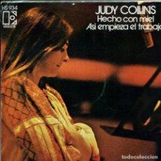 Discos de vinilo: JUDY COLLINS / HECHO CON MIEL / ASI EMPIEZA EL TRABAJO (SINGLE 1973). Lote 157741722