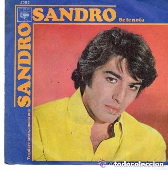 SANDRO - SE TE NOTA / TE QUIERO TANTO, AMADA MIA - SINGLE SPAIN 1970 (Música - Discos - Singles Vinilo - Grupos y Solistas de latinoamérica)