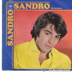 Discos de vinilo: SANDRO - SE TE NOTA / TE QUIERO TANTO, AMADA MIA - SINGLE SPAIN 1970. Lote 157756302