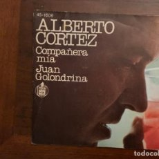 Discos de vinilo: ALBERTO CORTEZ – COMPAÑERA MÍA / JUAN GOLONDRINA SELLO: HISPAVOX – 45-1606 FORMATO: VINYL, 7. Lote 157766858