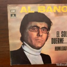 Discos de vinilo: AL BANO – EL SOL DUERME... SELLO: ODEON – 1 J 006-17.775 M FORMATO: VINYL, 7 45 RPM, SINGLE. Lote 157767842