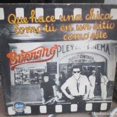 Discos de vinilo: BURNING - QUE HACE UNA CHICA COMO TU / GINEBRA SECA - SINGLE OCRE 1978. Lote 157792894