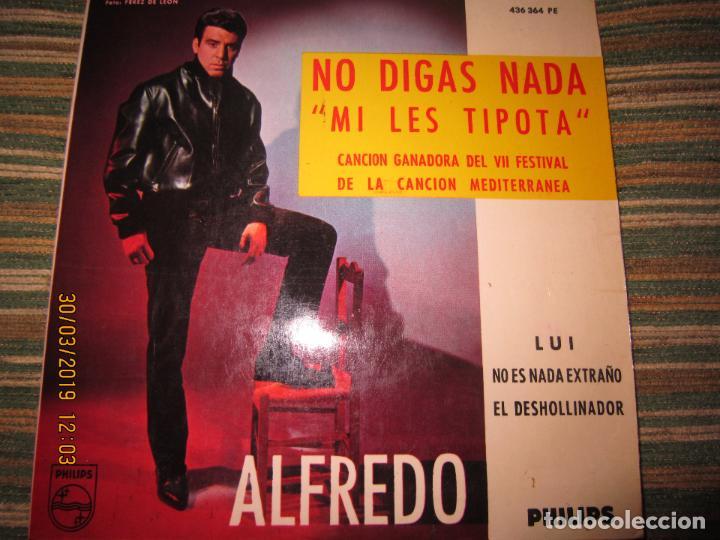 ALFREDO - NO LE DIGAS NADA EP - ORIGINAL ESPAÑOL - PHILIPS RECORDS 1965 - MONOAURAL - (Música - Discos de Vinilo - EPs - Otros Festivales de la Canción)