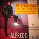 Discos de vinilo: ALFREDO - NO LE DIGAS NADA EP - ORIGINAL ESPAÑOL - PHILIPS RECORDS 1965 - MONOAURAL -. Lote 157825098