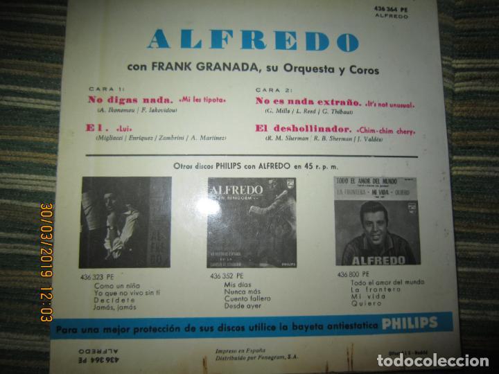 Discos de vinilo: ALFREDO - NO LE DIGAS NADA EP - ORIGINAL ESPAÑOL - PHILIPS RECORDS 1965 - MONOAURAL - - Foto 2 - 157825098