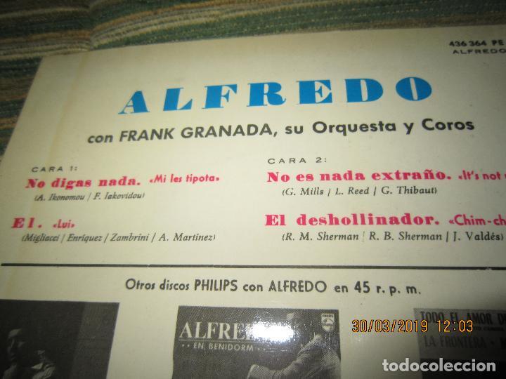 Discos de vinilo: ALFREDO - NO LE DIGAS NADA EP - ORIGINAL ESPAÑOL - PHILIPS RECORDS 1965 - MONOAURAL - - Foto 3 - 157825098