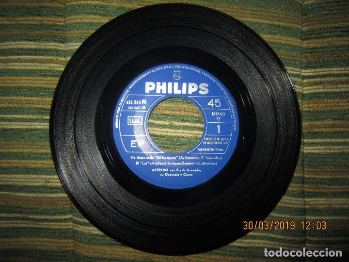 Discos de vinilo: ALFREDO - NO LE DIGAS NADA EP - ORIGINAL ESPAÑOL - PHILIPS RECORDS 1965 - MONOAURAL - - Foto 4 - 157825098
