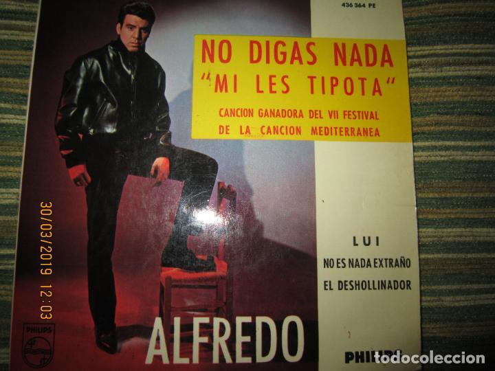 Discos de vinilo: ALFREDO - NO LE DIGAS NADA EP - ORIGINAL ESPAÑOL - PHILIPS RECORDS 1965 - MONOAURAL - - Foto 7 - 157825098
