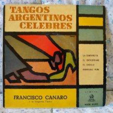 Discos de vinilo: FRANCISCO CANARO Y SU ORQUESTA TIPICA - TANGOS ARGENTINOS CELEBRES - LA CUMPARSITA + 3 - NEAR MINT. Lote 157828686