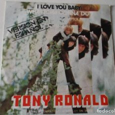 Discos de vinilo: TONY RONALD, I LOVE YOU BABY, WHATTCH GONNA, 1972. Lote 157828938