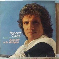Discos de vinilo: *** ROBERTO CARLOS - AMANTE A LA ANTIGUA - LP 1980 - LEER DESCRIPCIÓN. Lote 157843138