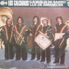 Discos de vinilo: LOS CALCHAKIS-LA VASIJA DE BARRO, LUZ DE AMANECER - SINGLE HISPAVOX 1975. Lote 157863066