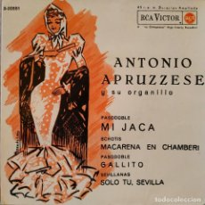 Discos de vinilo: ANTONIO APRUZZESE - MI JACA / MACARENA EN CHAMBERI / GALLITO / SOLO TU, SEVILLA - EP SPAIN 1962 EX. Lote 157883350