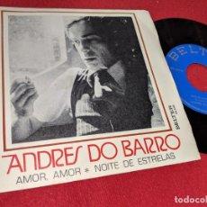 Disques de vinyle: ANDRES DO BARRO AMOR AMOR/NOITE DE ESTRELAS 7 SINGLE 1974 BELTER GALIZA. Lote 157905554