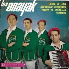 Disques de vinyle: ANAYAK, LOS: SIERRA DE LUNA / JILGUERILLO PRISIONERO / ALIRÓN AL ZARAGOZA / SERAFINO. Lote 158002526