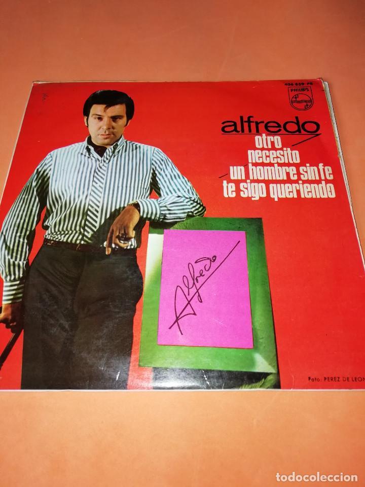 ALFREDO / OTRO/NECESITO/UN HOMBRE SIN FE/TE SIGO QUERIENDO EP 1966 PHILIPS BUEN ESTADO (Música - Discos - Singles Vinilo - Solistas Españoles de los 50 y 60)