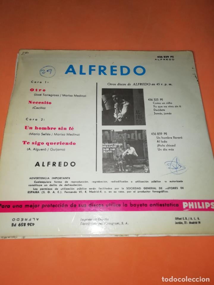 Discos de vinilo: ALFREDO / Otro/Necesito/Un hombre sin fe/Te sigo queriendo EP 1966 Philips BUEN ESTADO - Foto 2 - 158020142