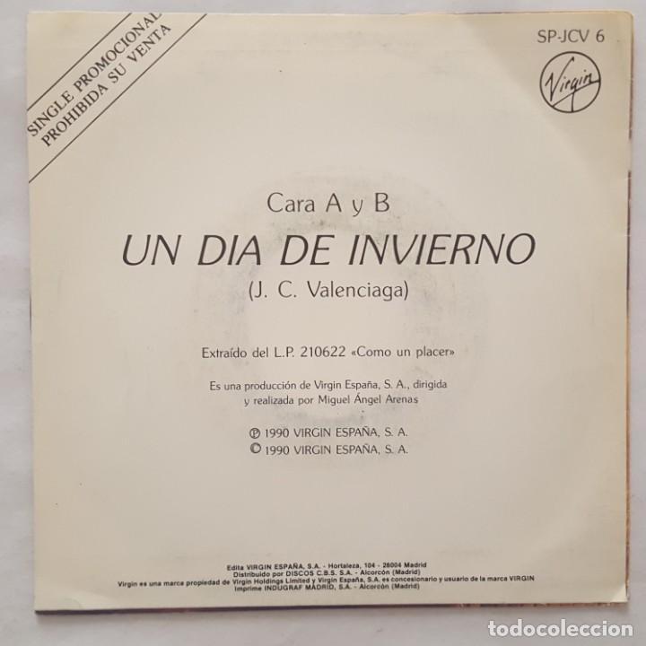 Discos de vinilo: SINGLE / JUAN CARLOS VALENCIAGA / UN DÍA DE INVIERNO / 1990 PROMO - Foto 2 - 158140866