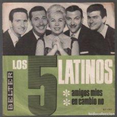 Disques de vinyle: LOS 5 LATINOS / AMIGOS MIOS , EN CAMBIO NO....SINGLE BELTER DE 1965 RF-3828 , BUEN ESTADO. Lote 210778541