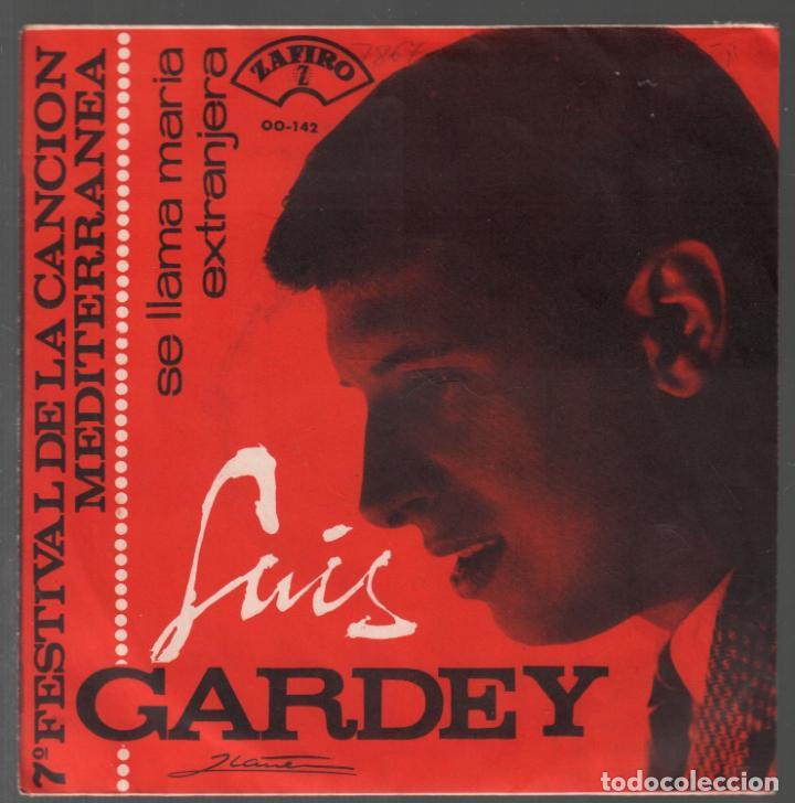 LUIS GARDEY / SE LLAMA MARIA (VII FESTIVAL DE LA CANCION MEDITERRANEA) / EXTRANJERA / SINGLE RF-3838 (Música - Discos - Singles Vinilo - Otros Festivales de la Canción)
