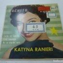 Discos de vinilo: KATYNA RANIERI CACHITO/CASITA EN CANADA/ESTAS CONMIGO/DE UN MUNDO RARO 7'' EP 195? RCA SPAIN-N. Lote 158274006