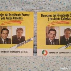 Discos de vinilo: MENSAJES DEL PRESIDENTE SUÁREZ Y DE ANTÓN CAÑELLAS CENTRISTES DE CATALUNYA SINGLE 1980. Lote 158339962