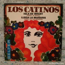 Discos de vinilo: LOS CATINOS - ISLA DE WIGHT / LLEGA LA MAÑANA - SINGLE SPAIN BELTER AÑO 1970 - COMO NUEVO. Lote 158340226