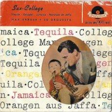 Discos de vinilo: MAX GREGER Y SU ORQUESTA: TEQUILA / COLEGIAL (COLLEGE) / JAMAICA / NARANJAS DE JAFFA. Lote 158349334
