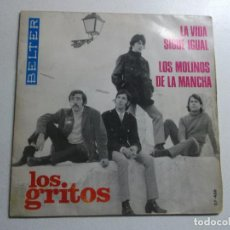 Discos de vinilo: LOS GRITOS - LA VIDA SIGUE IGUAL · LOS MOLINOS DE LA MANCHA, BELTER. Lote 158352106