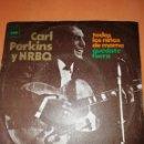 Discos de vinilo: CARL PERKINS Y NRBQ - TODOS LOS NIÑOS DE MAMA / QUEDATE FUERA - EDICION ESPAÑOLA CBS 1971. Lote 158373194