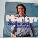 Discos de vinilo: SINGLE (VINILO) DE MARTYN AÑOS 70. Lote 158386826