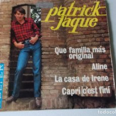 Discos de vinilo: PATRICK JAQUE / QUE FAMILIAAS MAS ORIGINAL / EN CASA DE IRENE + 2 (EP 1966). Lote 158402682