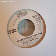 Discos de vinilo: MICHEAL SMOTHERMAN DO I EVER CROSS YOUR MIND 80'S POP PROMO ORIGINAL USA 1982 VG+. Lote 158412970