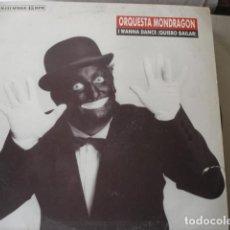 Discos de vinilo: ORQUESTA MONDRAGÓN I WANNA DANCE (QUIERO BAILAR). Lote 158415762