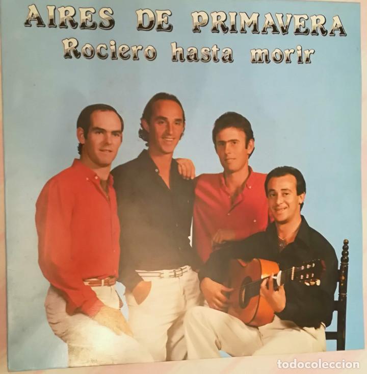 AIRES DE PRIMAVERA - ROCIERO HASTA MORIR - 1988 FONORUZ (Música - Discos - LP Vinilo - Grupos Españoles de los 90 a la actualidad)