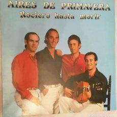 Discos de vinilo: AIRES DE PRIMAVERA - ROCIERO HASTA MORIR - 1988 FONORUZ. Lote 158427070