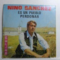 Discos de vinilo: NINO SANCHEZ, ES UN PUEBLO, PERDONAR BELTER 1966, CON HOJA DE PROMOCION. Lote 158468890