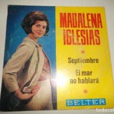 Discos de vinilo: MADALENA IGLESIAS SEPTIEMBRE/ EL MAR NO HABLARÁ BELTER 1966. Lote 158502730