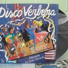 Discos de vinilo: ORQUESTA LA GRAN DECADA - DISCO VERBENA . LP . 1987 HORUS PEPETO. Lote 158556934