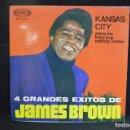Discos de vinilo: JAMES BROWN - KANSAS CITY +3 - EP. Lote 158557758