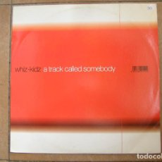 Discos de vinilo: WHIZ-KIDZ – A TRACK CALLED SOMEBODY - MANTRA VIBES 2001 - MAXI - PLS. Lote 158577390